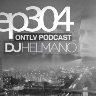 ONTLV PODCAST - Trance From Tel-Aviv - Episode 304 - Mixed By DJ Helmano
