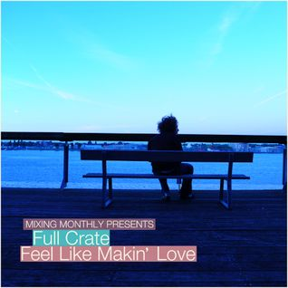Full Crate - Feel Like Makin Love