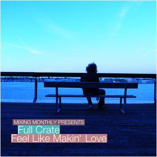 Full Crate - Feel Like Makin Love