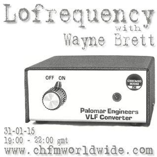Wayne Brett's Lofrequency Show on Chicago House FM 31-01-15