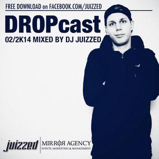 DJ Juizzed x DROPcast 02/2K14