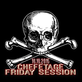 Chefetage - Friday Session 16.10.2015