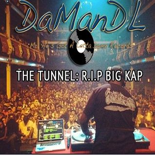 The Tunnel (R.I.P. Big Kap)