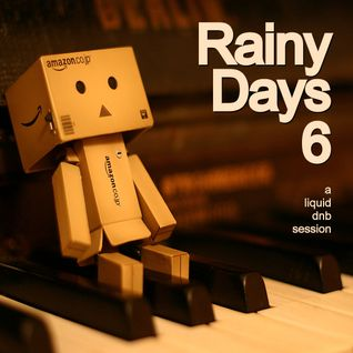 Rainy Days 6: A Liquid DnB Session
