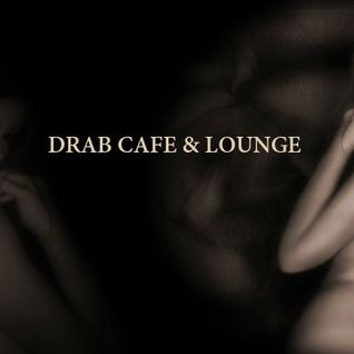 Drab Cafe & Lounge Mix # 2