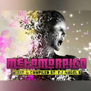 METAMORPHIC - (Mixed & Compiled By: DJ Angel B)