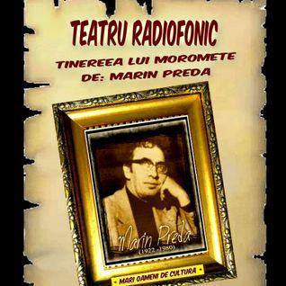 Teatru radiofonic  Tineretea lui Moromete ...