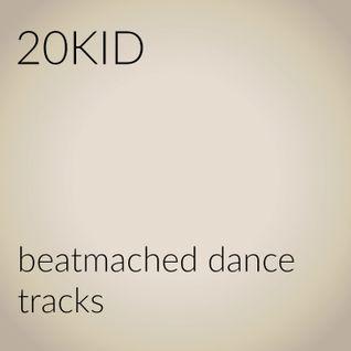 20KID - beatmached dance tracks 1