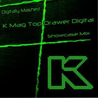 K-Mag Top Drawer Digital Showcase Mix by Digitally Mashed