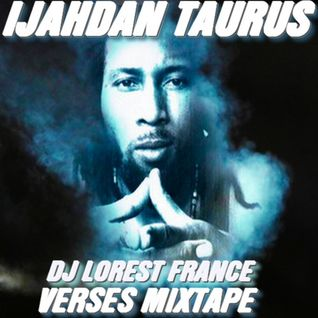 DJ LOREST PRESENTS IJAHDAN TAURUS - VERSES MIXTAPE I