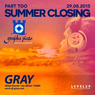 GRAY - Live @ SUMMER CLOSING, Grajska Plaza, Bled, SI (29.08.15) - PART TOO