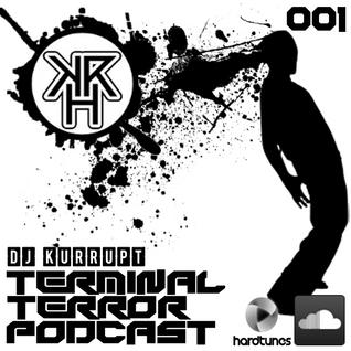 Terminal Terror Podcast 001 - Dj Kurrupt