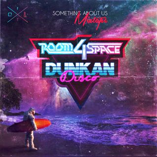 Room4space & Dunkan Disco - Something About Us - French Toast