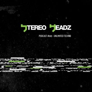 Stereo Headz- Podcast #009 - Unlimited Techno