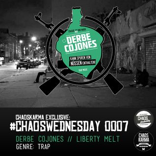 #CW 0007: Derbe Cojones - Liberty Melt // TRAP