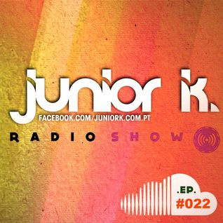 JUNIOR K. RADIO SHOW Ep.#022.