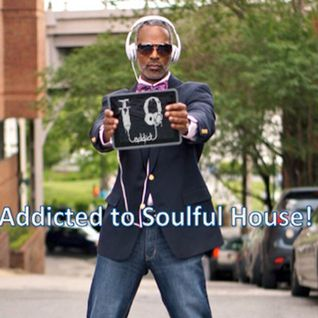 Addicted To Soulful House