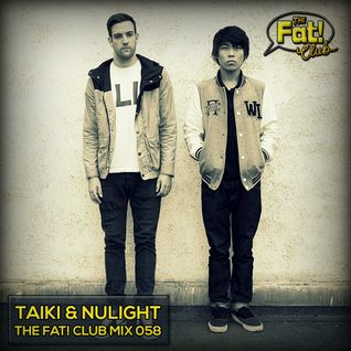 Taiki & Nulight - The Fat! Club Mix 058