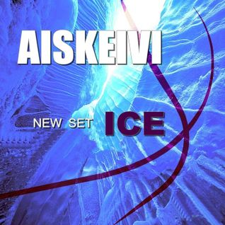AISKEIVI - ICE - ALBUM ICE ( set mix )