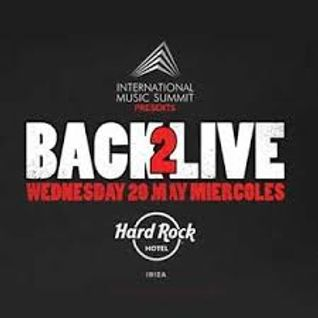 BACK 2 LIVE AT HARD ROCK HOTEL IBIZA - 2015 PART 1