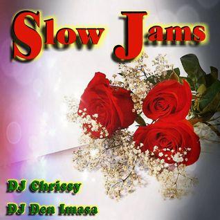 SLOW JAMS ~ DJ Den Imasa & DJ Chrissy