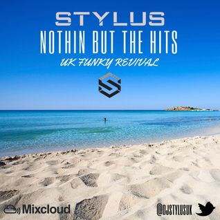 @DjStylusUK - Nothin But The Hits UK Funky Revival Mix