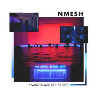 Nmesh - SYMBOLS Mix Series 009: Nmesh (December 2015)