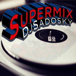 Supermix! Parte 01  ( By Dj Sadosky )