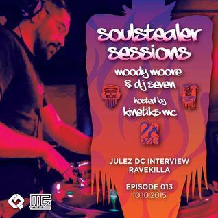 Ravekilla, Moody Moore & DJ Seven ft. Kinetiks MC • Soulstealer Sessions EP13 • JULEZ // 10.10.2015