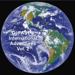 Dj FAST's International Adventures Vol. 2