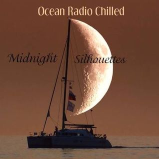"Ocean Radio Chilled ""Midnight Silhouettes"" (6-7-15)"