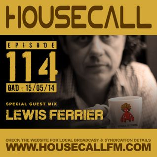 Housecall EP#114 (15/05/14) incl. a guest mix from Lewis Ferrier