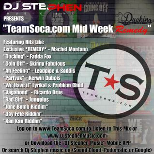 Dj Stephen Music - TeamSoca.com Mid-Week 'REMEDY""