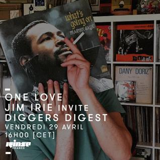 One Love : Jim Irie invite Diggers Digest - 29 Avril 2016
