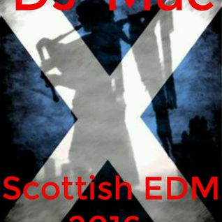 DJ-Mac - Scottish EDM - 15 min mix (Feb 2016)