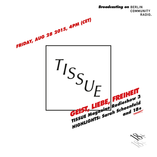 TISSUE Magazine Radioshow 3 feat. Sarah Schoenfeld and 18+