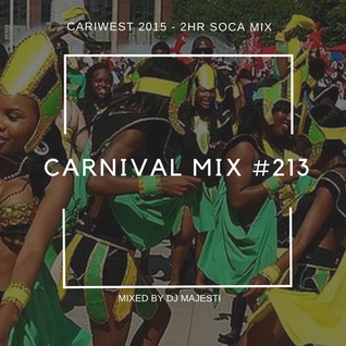 Carnival Mix #213 - Edmonton Cariwest - Aug 8 2015