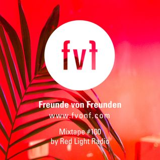 Freunde von-Freunden Mixtape #100 by Red Light Radio