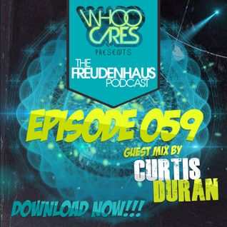 WhoOCares presents - Freudenhaus Episode 059 guest mix by Curtis Duran