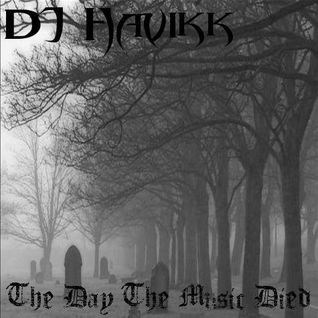 Havikk - The Day The Music Died (dj mix)