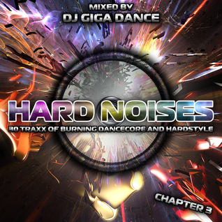 HARD NOISES Chapter 3 - mixed by DJ Giga Dance