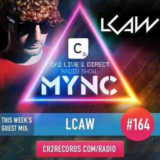 MYNC Presents Cr2 Live & Direct Radio Show 164 with LCAW Guestmix