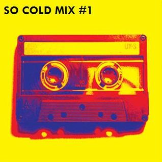 So Cold Mix #1