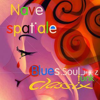 Blues, Soul & Funk Classix (1Mix de Nave spatiale)