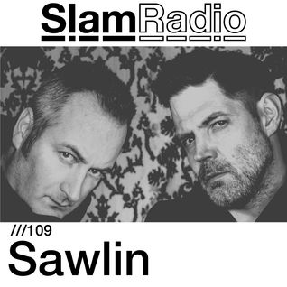 #SlamRadio - 109 - Sawlin