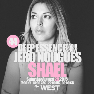 Deep Essence Radio Show Episode 44 - with Shael guest mix