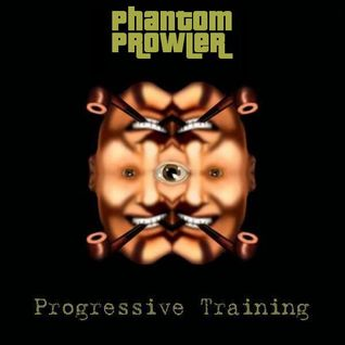 "Phantom Prowler - ""Progressive Training"" (Progressive Psytrance Mix)"