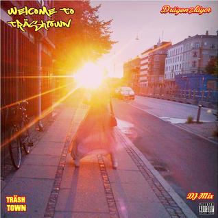 Welcome To Träshtown [DJ Mix] [Part 2]