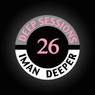 Deep Sessions Radioshow | Episode 26 | by Iman Deeper