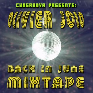 CYBERNOVA PRESENTS: Olivier Solo Back in June Mixtape